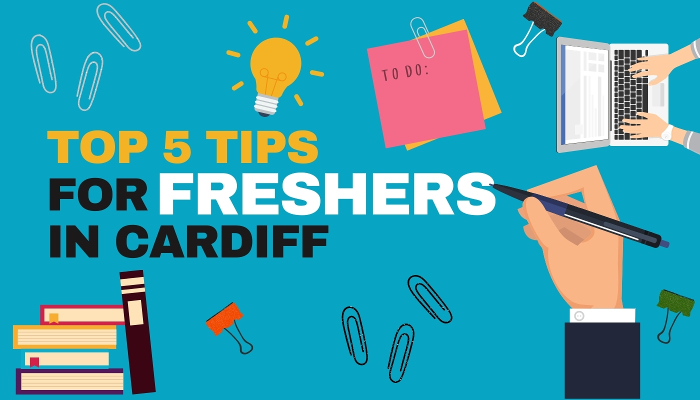 Top 5 Tips for Freshers in Cardiff 2021